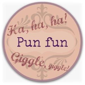 Verbal humor graphic - pun fun button