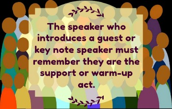 Image background - crowd of people. Text: The speaker who introduces a guest or key note speaker must remember they are the support or warm up act.