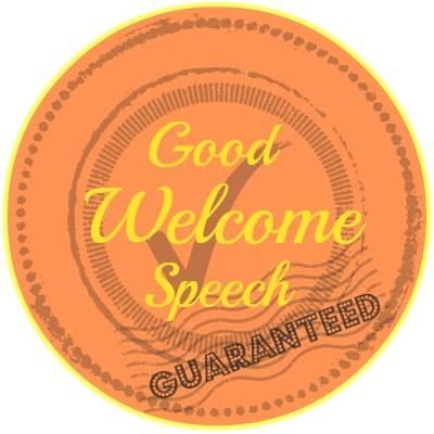 A good welcome speech guarantee