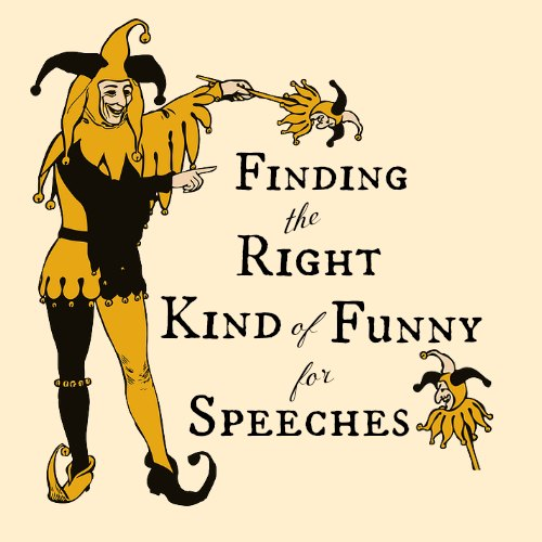 Jester - finding the right kind of funny for speeches