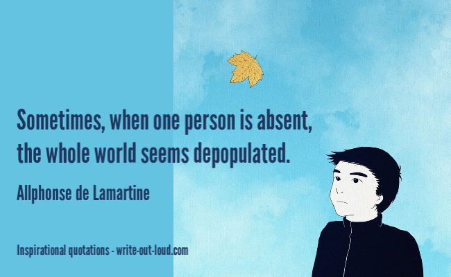 Graphic: sad boy. Text: Allphonse de Lamartine quote about one person being absent.