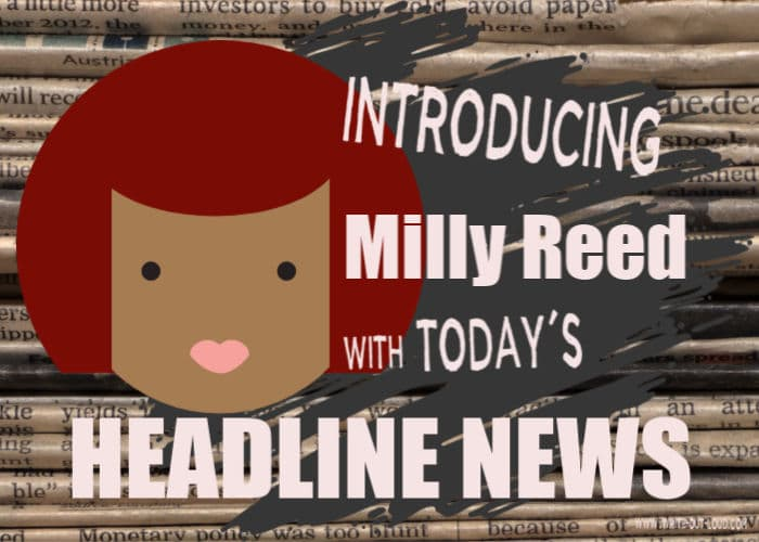 Image: Cartoon girl on newspaper background. Text: Introducing Milly Reed with today's headline news.
