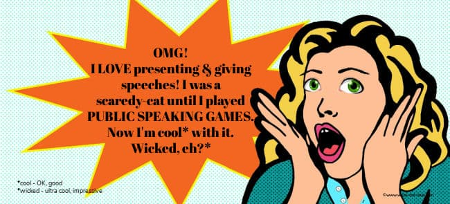 Image: retro cartoon girl excitedly saying - OMG! I love presenting and giving speeches. I was a scaredy-cat until I played public speaking games. Now I'm cool with it.