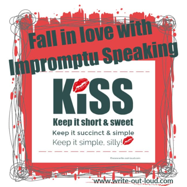 Image: Fall in love with impromptu speaking with KISS - Keep it short and sweet, keep it succinct and simple.
