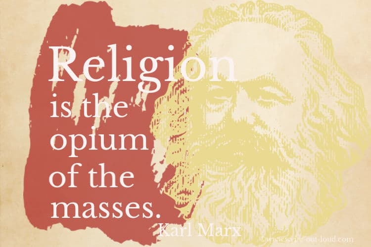 Karl Marx quote - Religion is the opium of the masses.