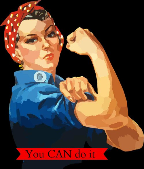 Rosie the riveter - You CAN do it!