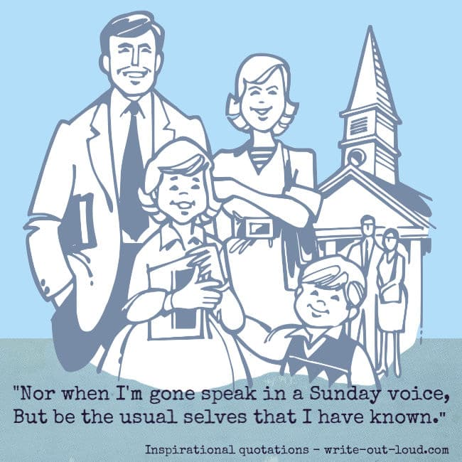 Graphic: Happy family in front of church. Text: Extract from Joyce Grenfell poem -Nor when I'm gone speak in a Sunday voice, But be the usual selves that I have known.