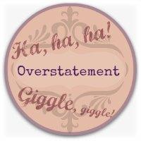 Verbal humor graphic - overstatement button