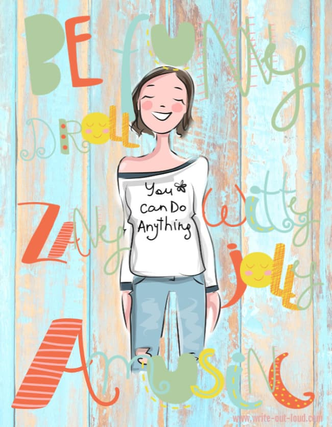Image - girl with T-shirt saying You can do anything. Background text - Be funny, droll, witty, amusing, zany, jolly.