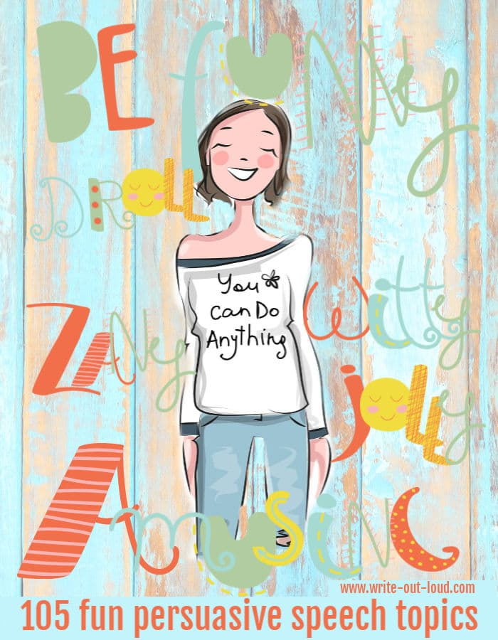 Image - girl with T-shirt saying You can do anything. Background text - Be funny, droll, witty, amusing, zany, jolly - 105 persuasive speech topics