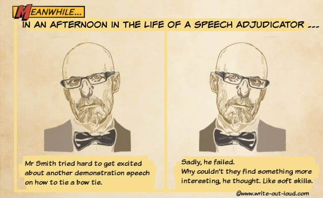 Image: bored man with bow tie. Text: Meanwhile in an afternoon in the life of a speech adjudicator, Mr Smith wondered why they couldn't find more interesting topics.