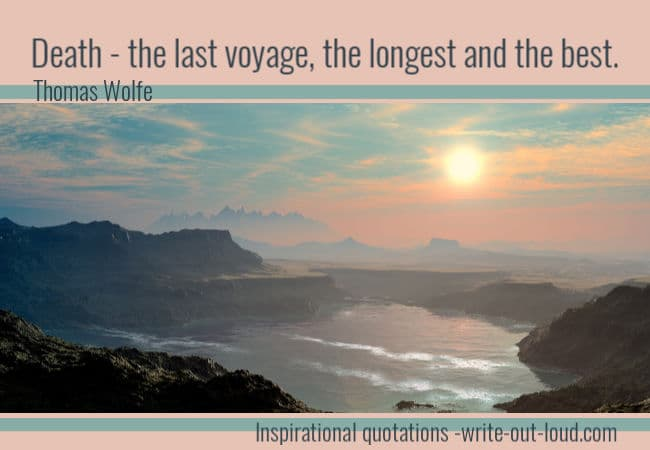 Graphic: Beautiful sunset on a rugged coastline. Text: Death - the last voyage, the longest and the best.Thomas Wolfe.