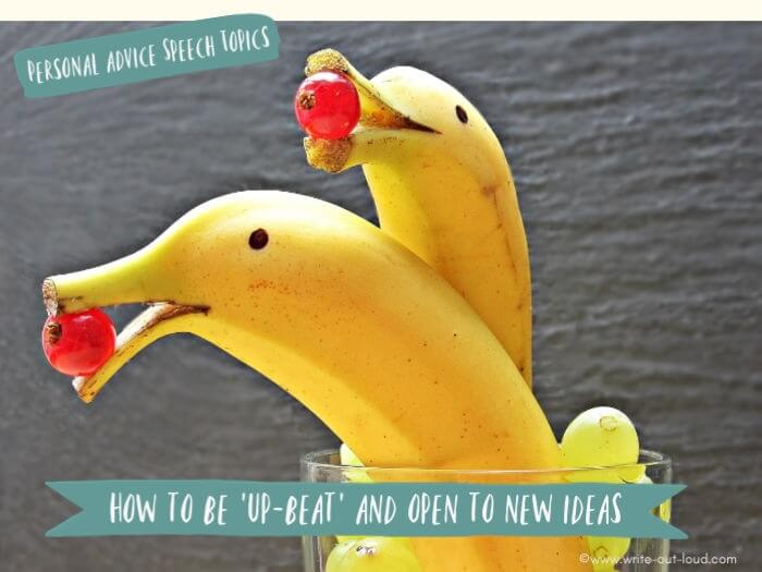 Image: two bananas made to look like dolphins. Each has a cherry in its mouth. Text: How to be up-beat and open to new ideas.