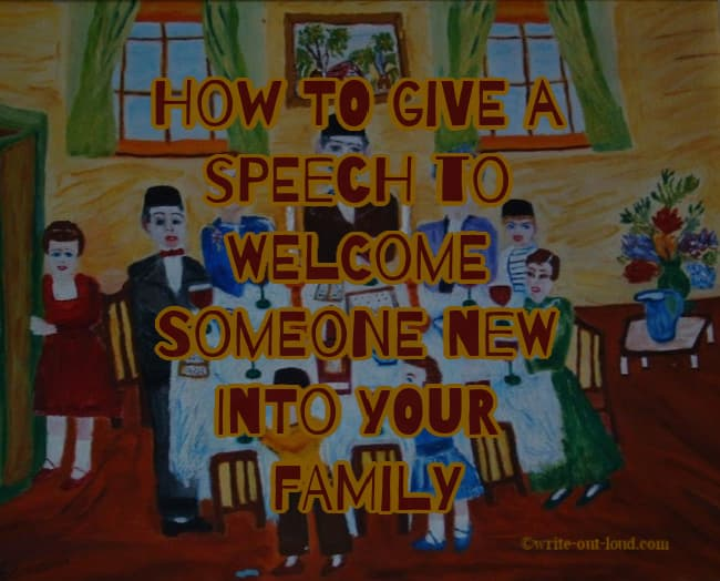 Image: portrait of a family at dinner. Text: how to give a speech to welcome someone new to your family.