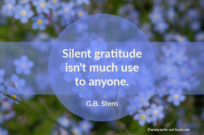 Image: blue forgetmenots. Text: Silent gratitude isn't much use to anyone. GB Stern