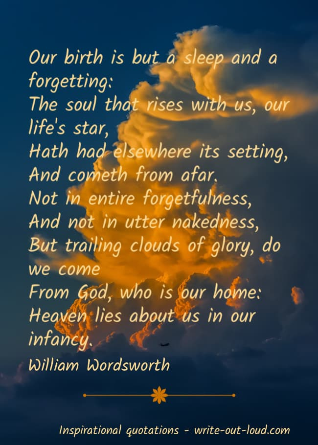 Graphic: golden clouds in deep blue sky. Text: William Wordsworth poem - Our birth is but a sleep and a forgetting: The soul that rises with us, our life's star ...