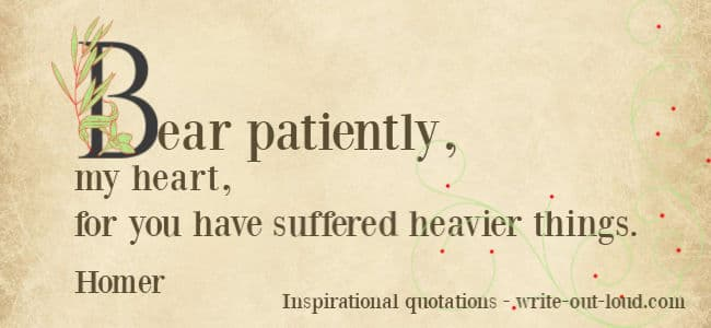 Graphic: old parchment. Text: Homer quote - Bear patiently, my heart, for you have suffered heavier things.