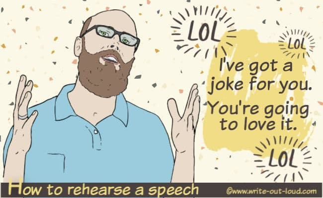 Image: male speaker. Test: How to rehearse your speech. I've got a joke for you. You're going to love it.