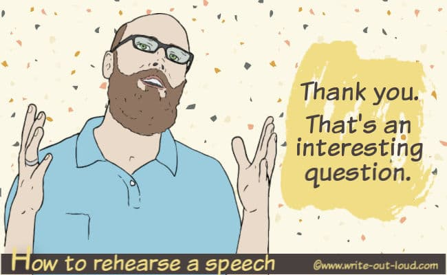 Image: male speaker. Test: How to rehearse your speech. Thank you. That's an interesting question.