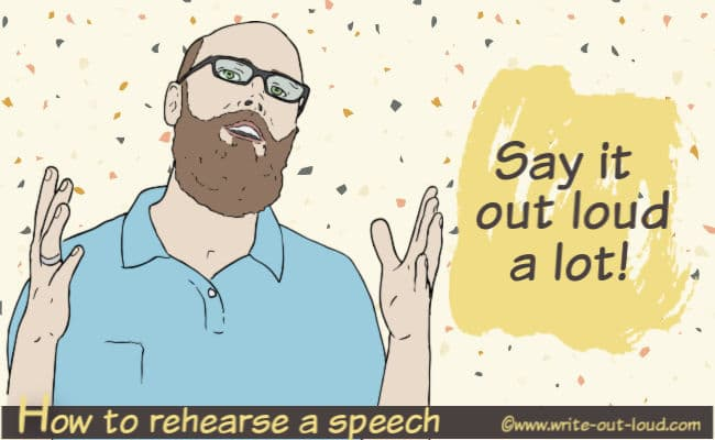 Image: male speaker. Test: How to rehearse your speech. Say it out loud a lot.