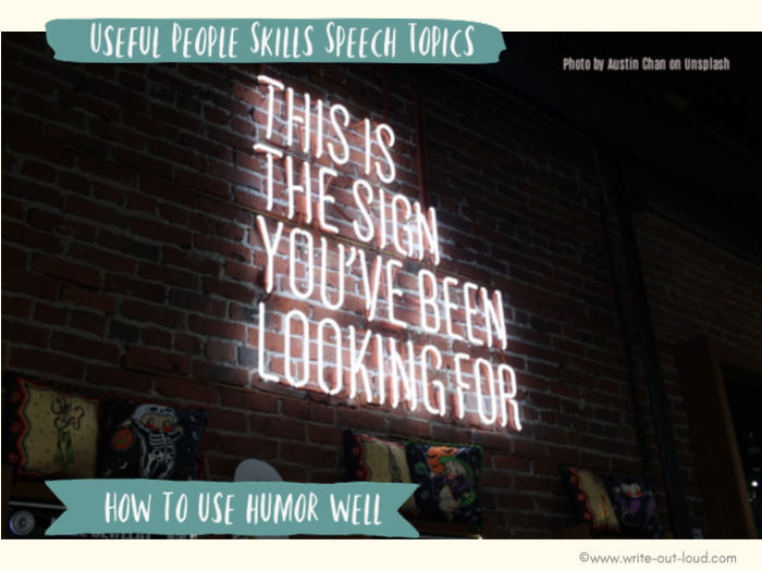 Image: Neon sign on brick wall reading This is the sign you have been looking for. Text:Useful people skills speech topics - How to use humor well.