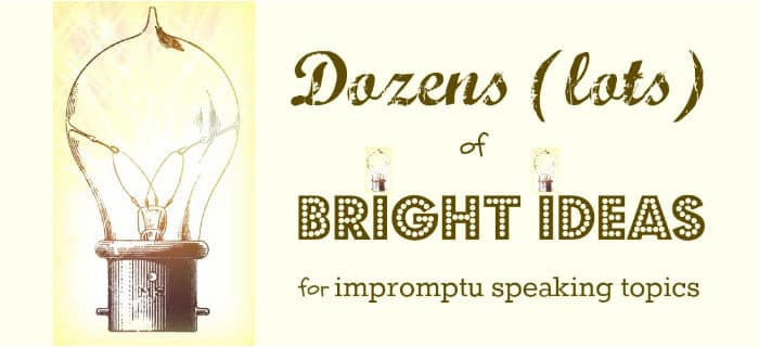 Graphic - antique light bulb. Text: Dozens of bright ideas for impromptu speaking topics.