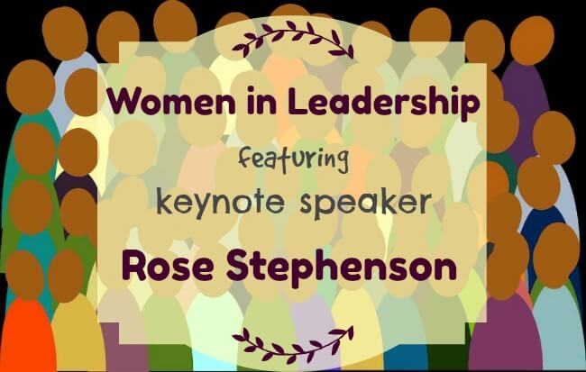 Image background: crowd of people. Text overlay: Women in leadership - featuring key note speaker Rose Stephenson.