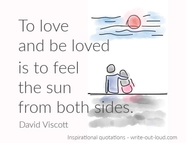 Graphic: simple drawing of couple sitting side by side gazing at the sun. Text: To love and be loved is to feel the sun from both sides. David Viscott