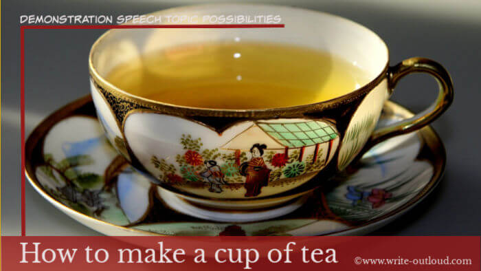 Image: fine porcelain tea cup and saucer. Text: Demonstration speech topic possibilities-How to make a cup of tea.