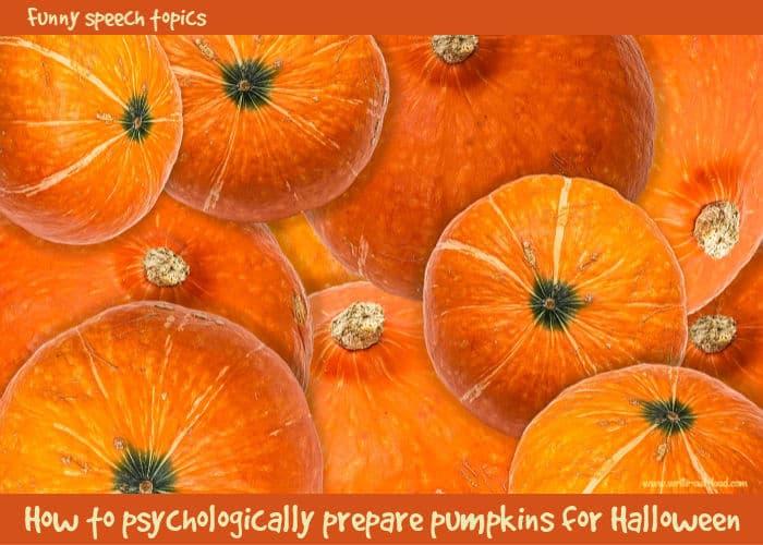 Image: orange pumpkins. Text:how to psychologically prepare pumpkins for Halloween.