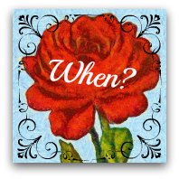 Red rose graphic. Text: when?