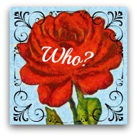 Red rose graphic. Text: Who?