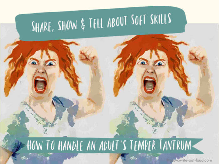 Image: woman having a temper tantrum Text: How to handle an adult's temper tantrum