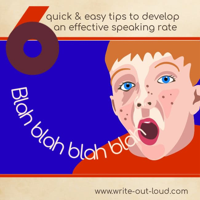 Graphic: boy with open mouth. Text: blah, blah, blah ... 6 quick and easy tips to develop an effective speaking rate.