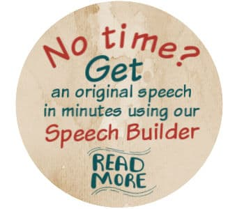 Image - Button- Text- No time? Get an original speech in minutes using our speech builder. Read more.