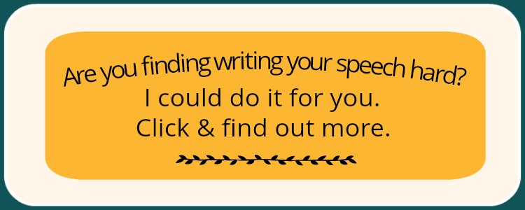 Speech writer graphic with text: Are you finding writing your speech hard? I could do it for you. Click and find out more.