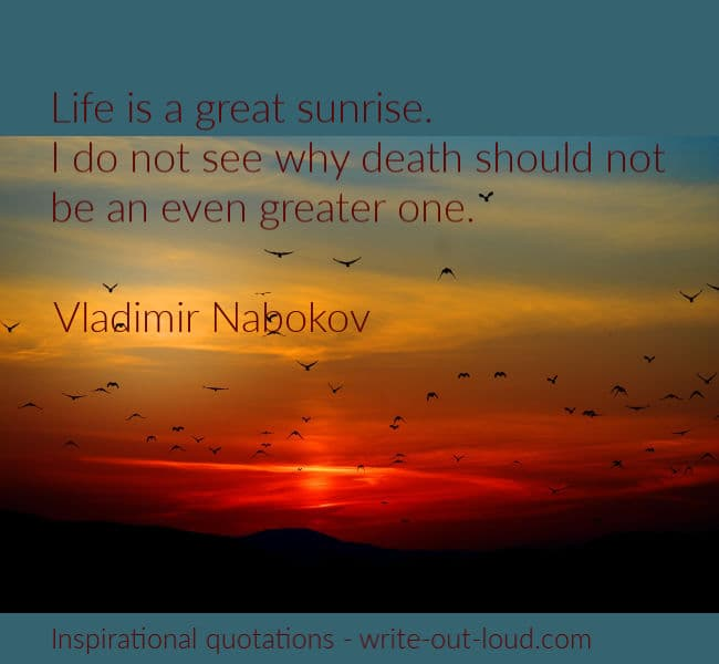 Graphic: stunning sunrise over mountains with flock of birds. Text: Vladimir Nabokov quote -Life is a great sunrise. I do not see why death should not be an even greater one.