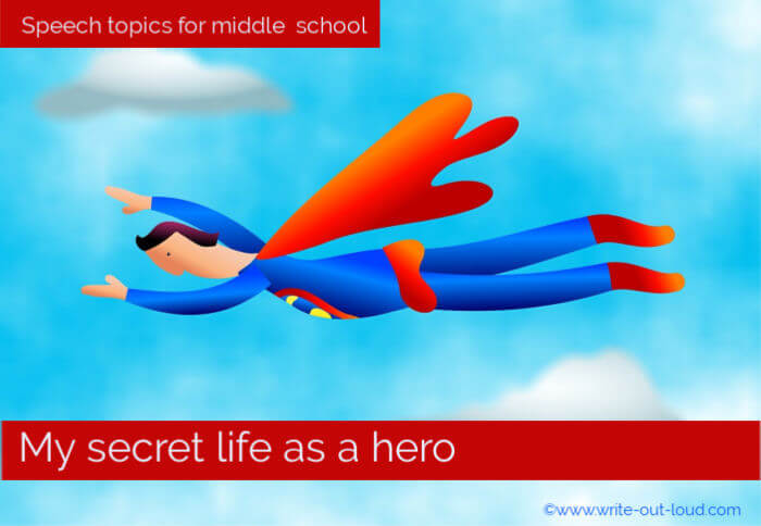 Image- cartoon of superman flying. Text: Speech topics for middle school - My secret life as a hero.