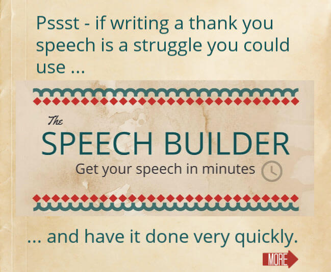 Graphic with text - Psst if writing a thank you speech is a struggle you could use The Speech Builder and have it done very quickly.