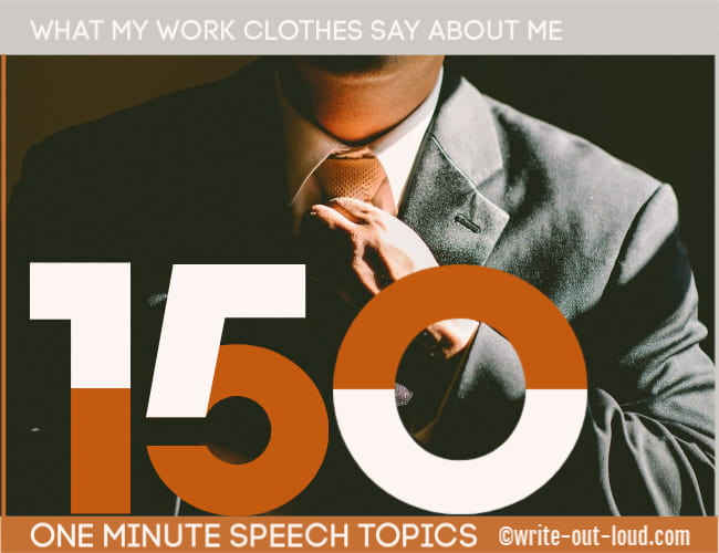 Image: business man adjusting his tie Text: What my work clothes say about me. 150 1 minute speech topics.