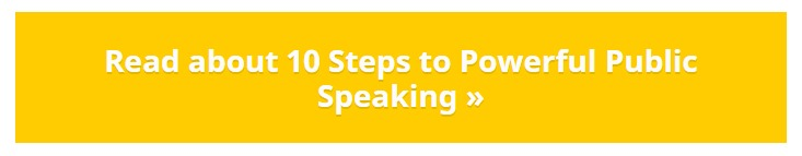 Read more about 10 steps to powerful public speaking - yellow button