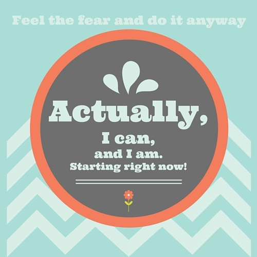 Feel the fear and do it anyway graphic