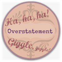 Verbal humor graphic - overstatement button