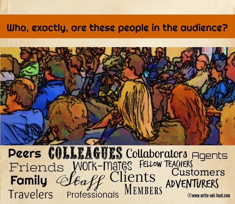 Image: cross section of an audience. Text: Who, exactly, is your audience? Are these people your peers, colleagues, customers, work mates ...