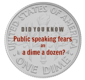 Image: USA dime Text: did you know public speaking fears are a dime a dozen?
