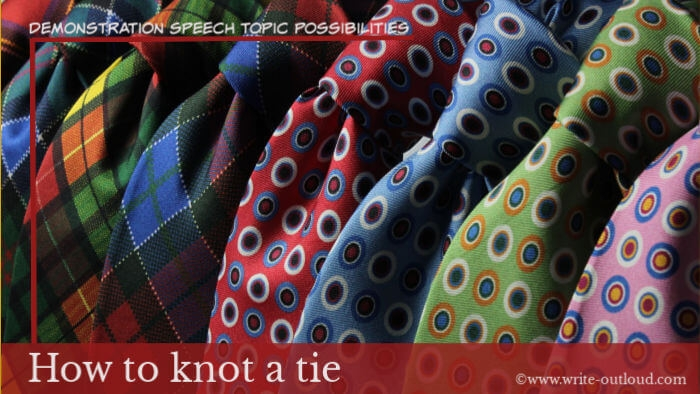 Image: row of men's neckties. Text: Demonstration speech topic possibilities-How to knot a tie.
