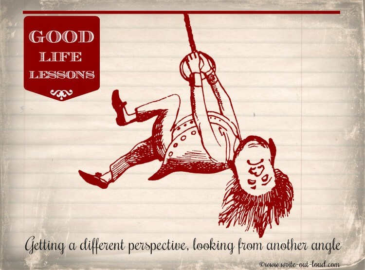 Image: vintage drawing of a man swinging from a rope upside down. Text:Good life lessons - getting a different perspective, looking from another angle.