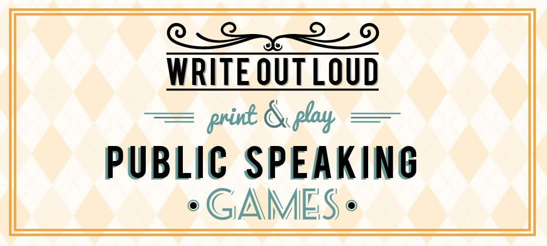write-out-loud.com -print and play public speaking games