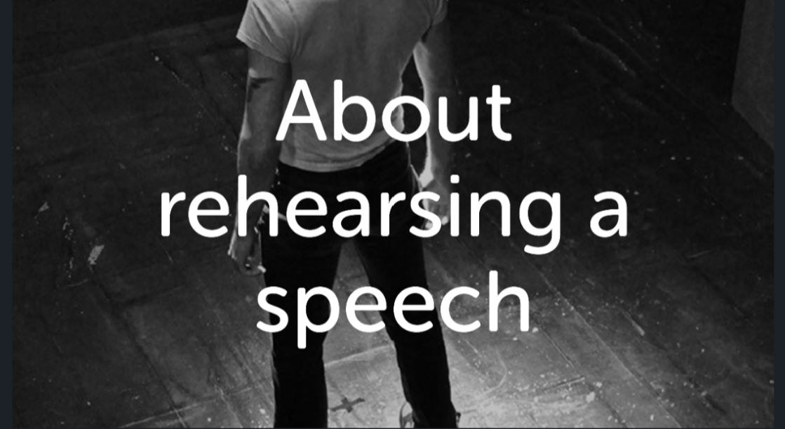 Image: Black and white photo of a young man standing on a stage. Text: About rehearsing a speech.