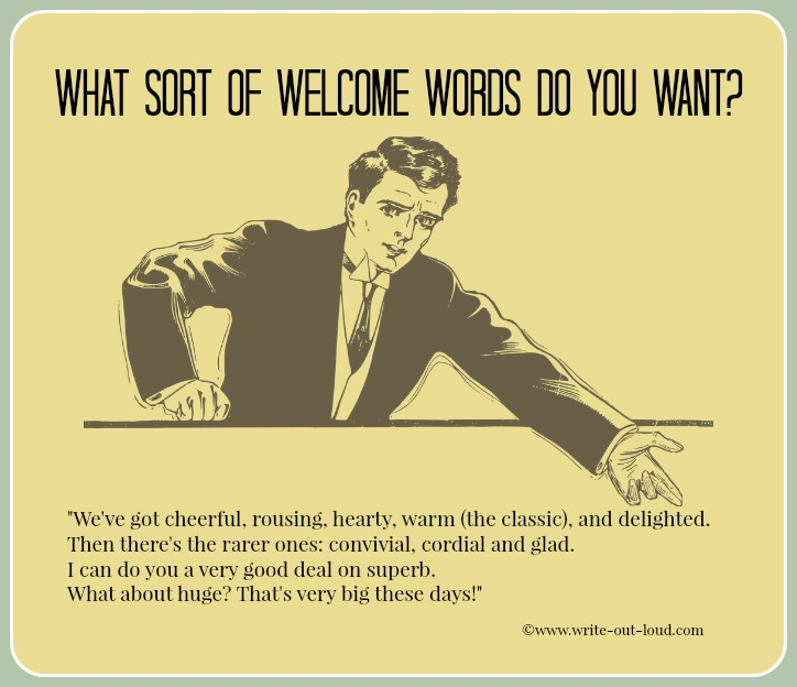 Image -young retro salesman. Text: What sort of welcome words  do you want? We've got cheerful, hearty, warm (the classic) and delighted.
